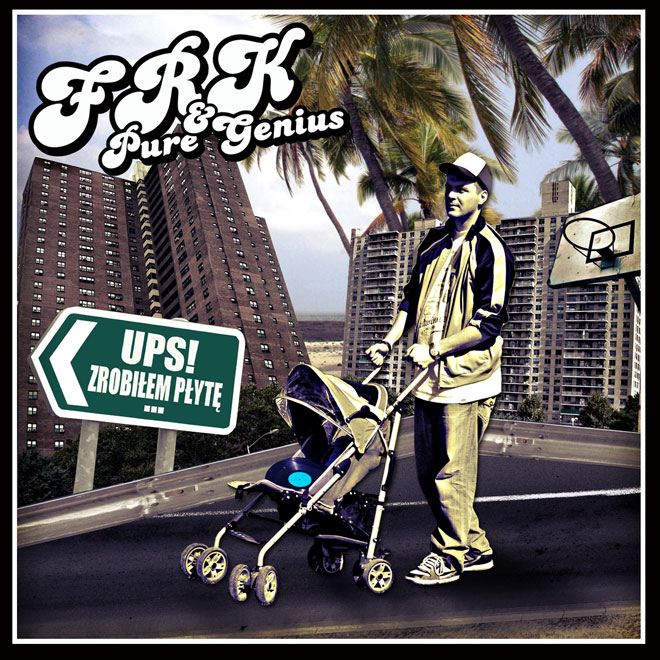 FRK  Pure Genius Ups Zrobiłem Płytę - Ups! Zrobiłem Płytę...